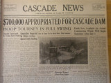 $700,000 Appropriated for Cascade Dam; Funds Now Available for Actual Construction which will...