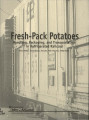 Fresh-pack potatoes: handling, packaging and transportation in refrigerated railcars
