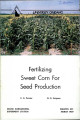 Fertilizing Sweet Corn for Seed Production